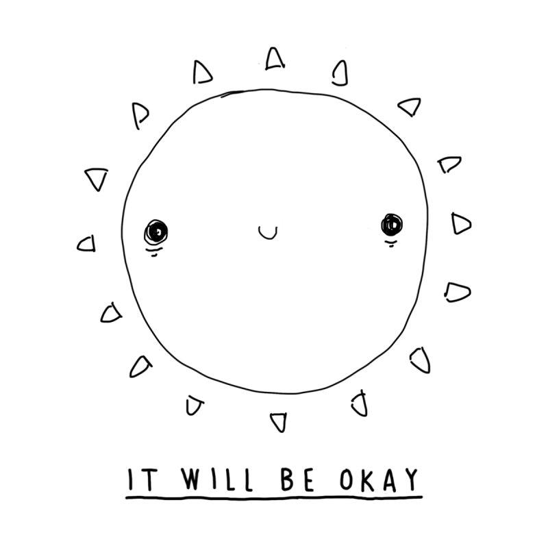 It Will Be Okay by Shirt Folk