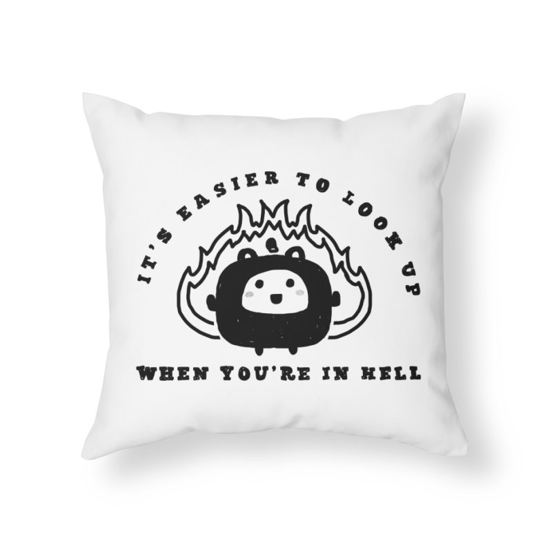 When in Hell Home Throw Pillow by Shirt Folk