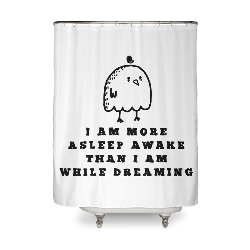 While Dreaming Home Shower Curtain by Shirt Folk