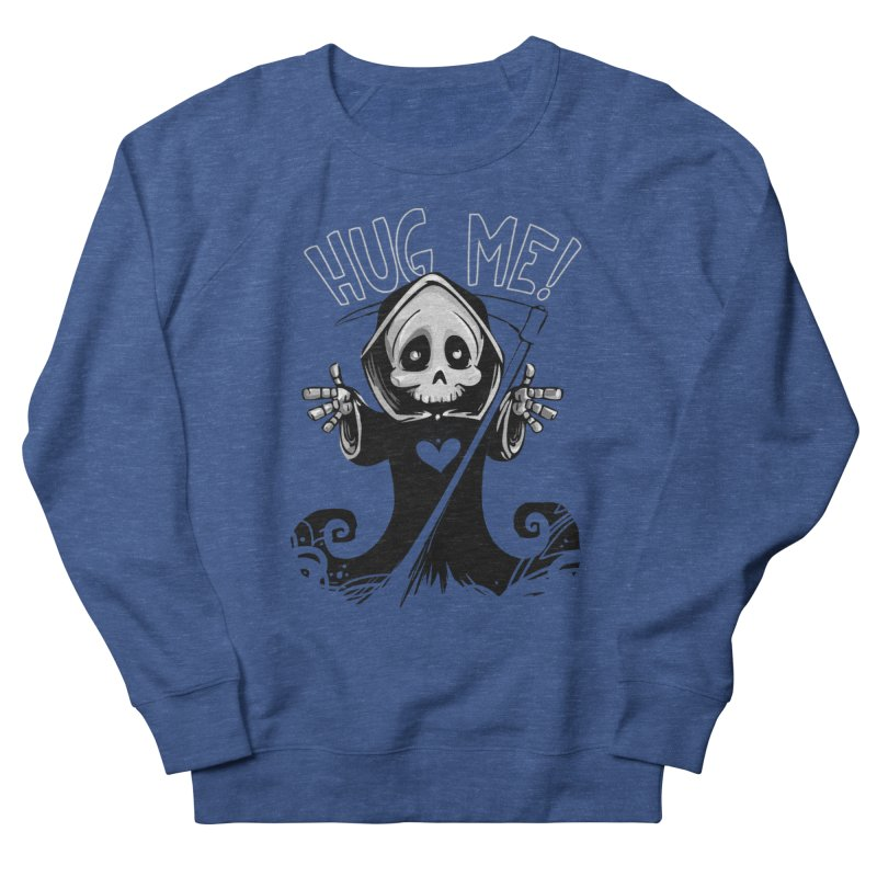 Hug Me To Death Women's French Terry Sweatshirt by Shirt For Brains