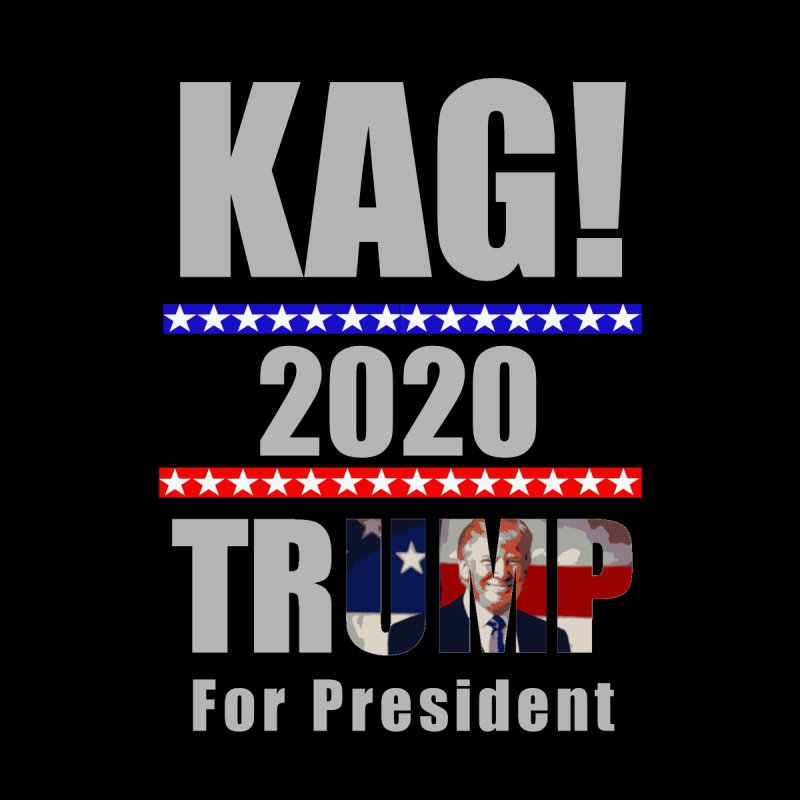 KAG Keep America Great | Trump For President 2020 by Shirt Locker