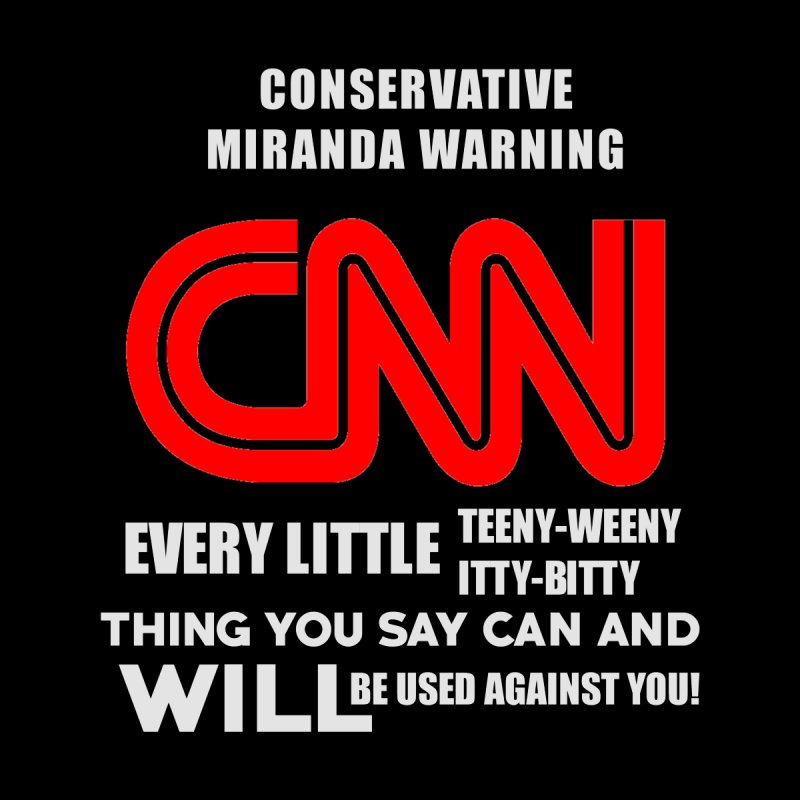 CNN Fake News | Conservative Warning |  Liberal Bias by Shirt Locker