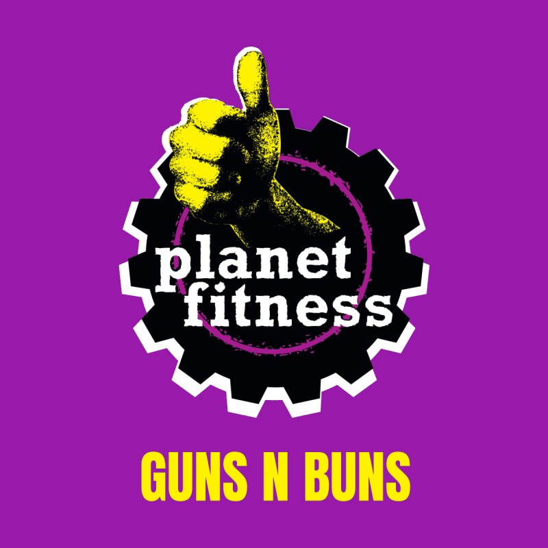 Planet Fitness | Guns N Buns by Shirt Locker