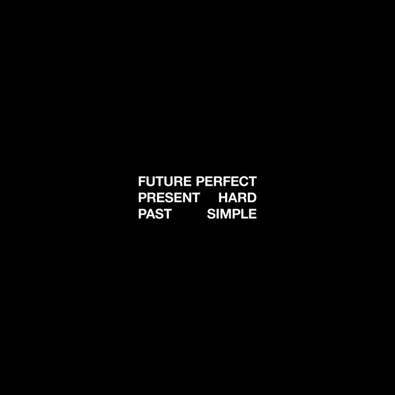 Future Perfect Present Hard Past Simple Women's Sweatshirt by SHIRT MUST GO ON