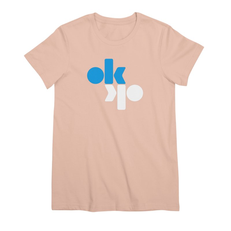 Ok Ok Women's Premium T-Shirt by SHIRT MUST GO ON