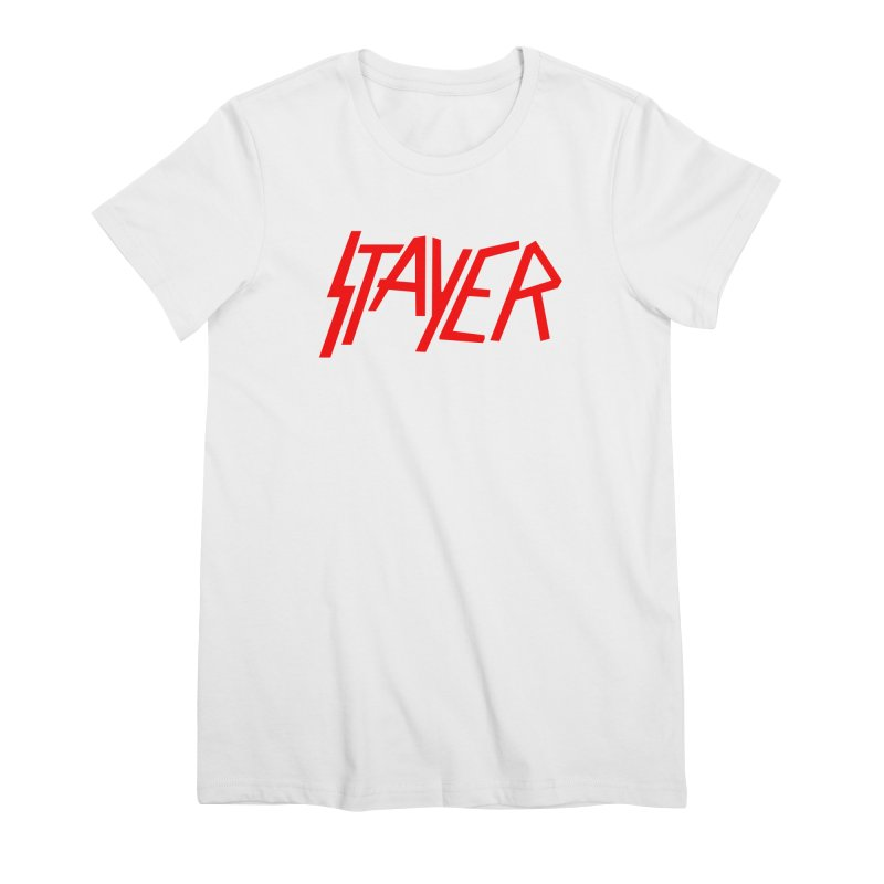 Stayer Women's Premium T-Shirt by SHIRT MUST GO ON
