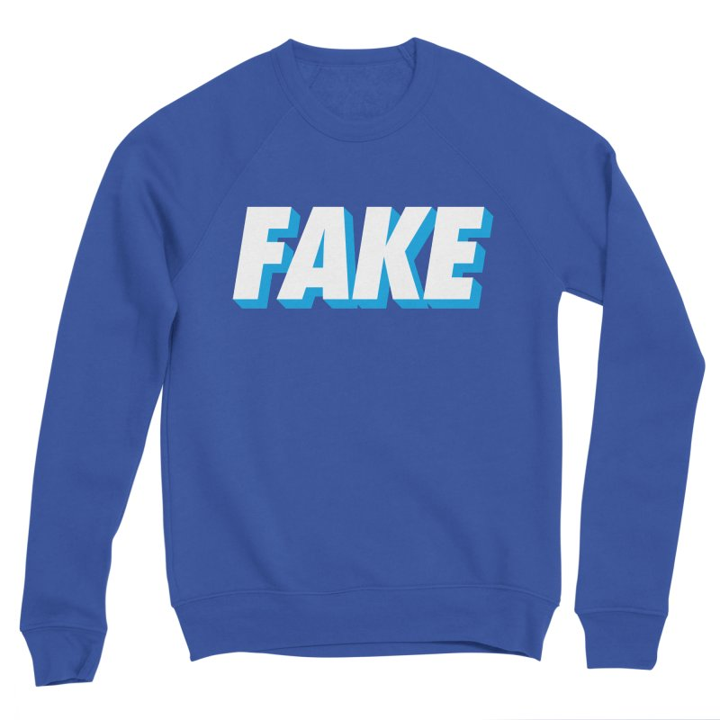 Fake Women's Sponge Fleece Sweatshirt by SHIRT MUST GO ON
