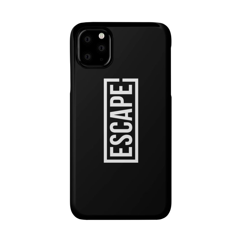 Escape Accessories Phone Case by SHIRT MUST GO ON
