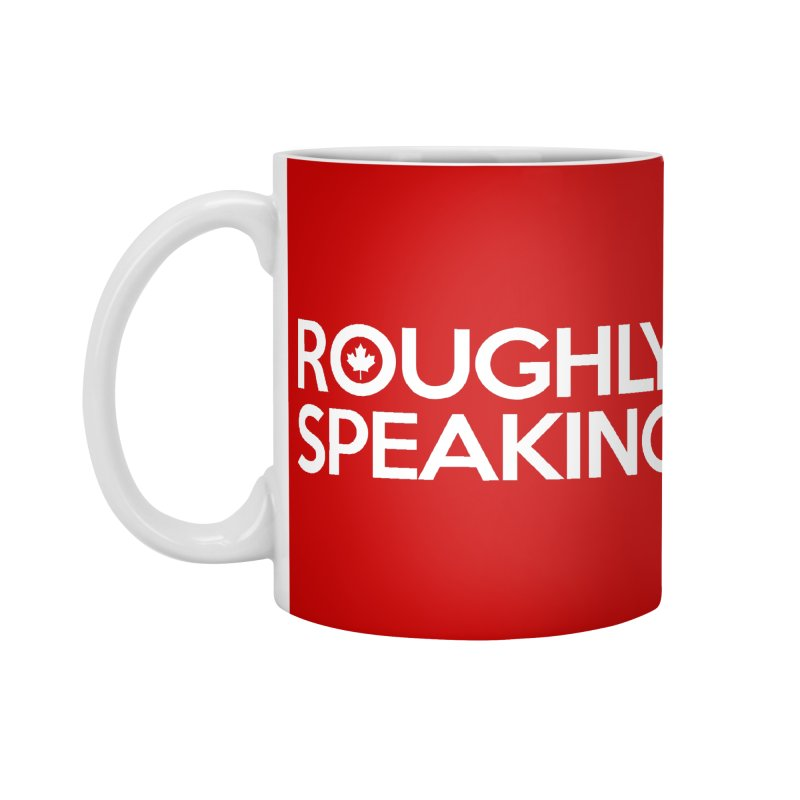 Roughly Accessories Mug by Shirts of Meaning