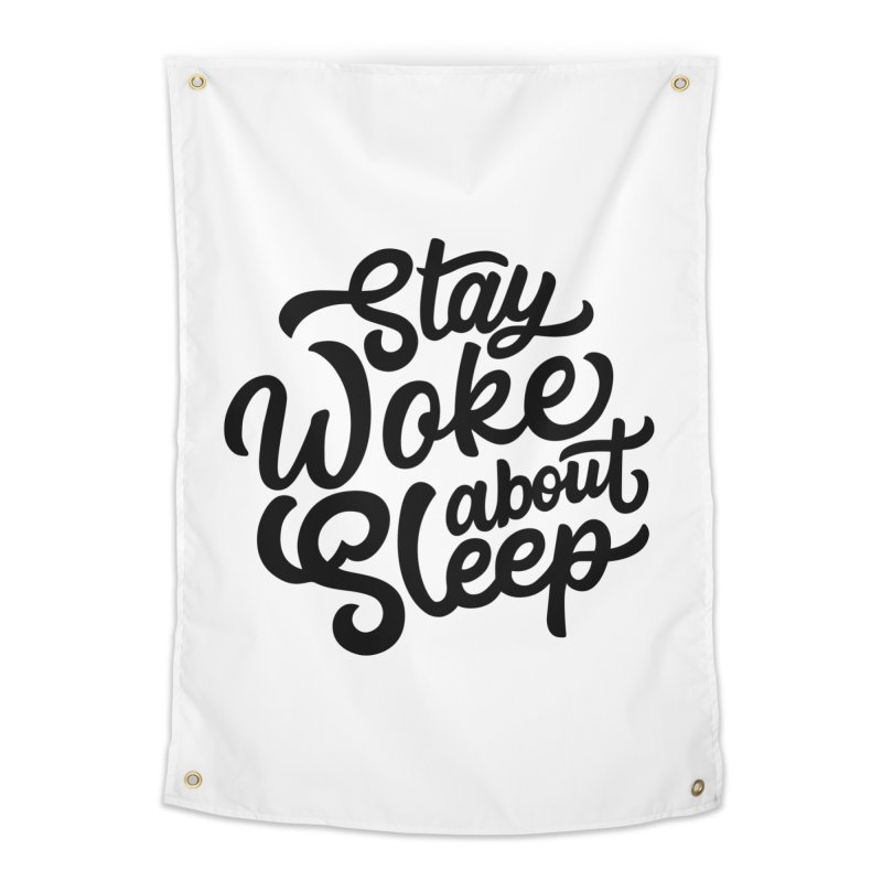 Stay Woke About Sleep Home Tapestry by Shirts of Meaning