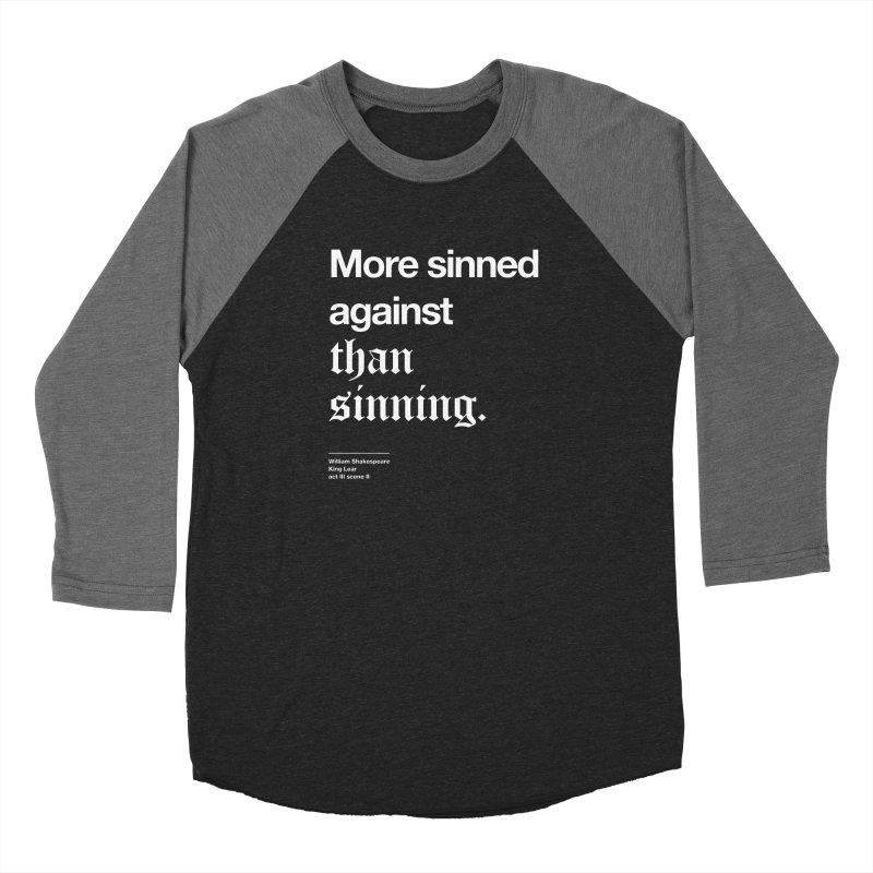 More sinned against than sinning. Women's Longsleeve T-Shirt by Shirtspeare