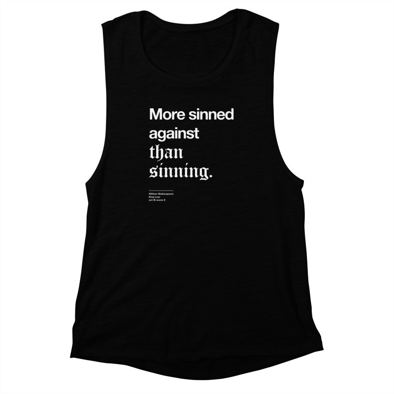 More sinned against than sinning. Women's Muscle Tank by Shirtspeare