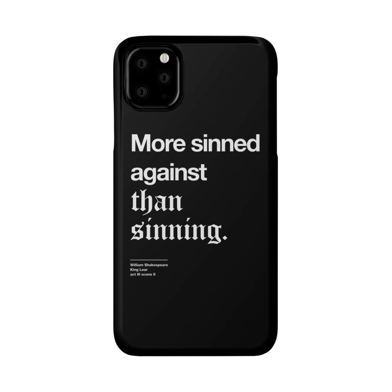 More sinned against than sinning. Accessories Phone Case by Shirtspeare
