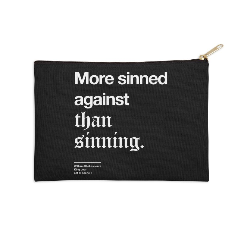 More sinned against than sinning. Accessories Zip Pouch by Shirtspeare