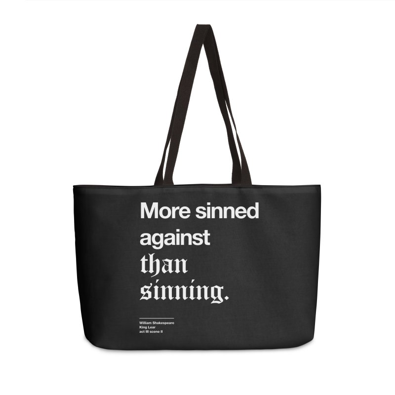 More sinned against than sinning. Accessories Bag by Shirtspeare