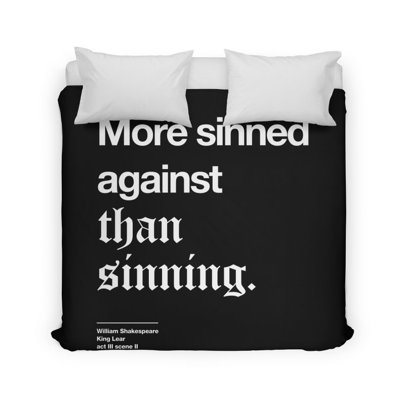 More sinned against than sinning. Home Duvet by Shirtspeare