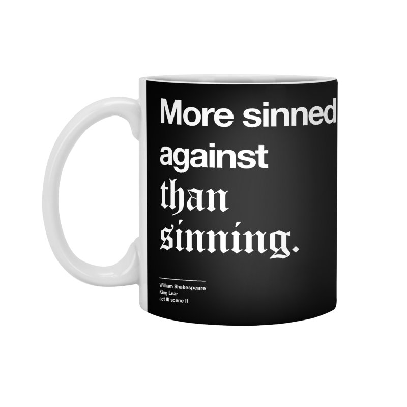 More sinned against than sinning. Accessories Standard Mug by Shirtspeare
