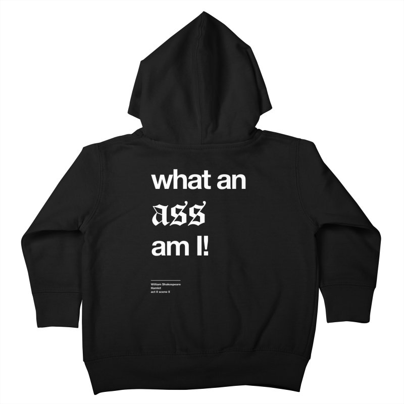 what an ass am I! Kids Toddler Zip-Up Hoody by Shirtspeare
