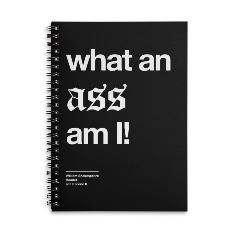 what an ass am I! Accessories Lined Spiral Notebook by Shirtspeare