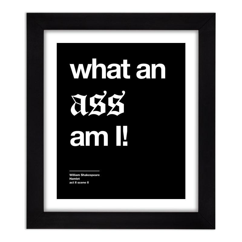 what an ass am I! Home Framed Fine Art Print by Shirtspeare