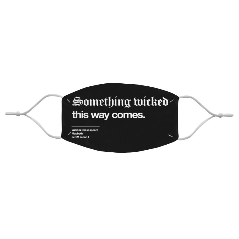 Something Wicked This Way Comes (mask) Accessories Face Mask by Shirtspeare