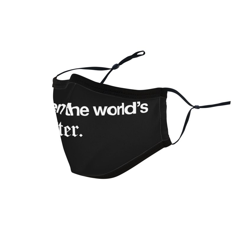 Why, then the world's my oyster Accessories Face Mask by Shirtspeare
