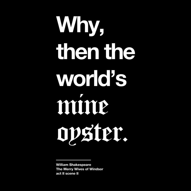 Why, then the world's my oyster Home Bath Mat by Shirtspeare