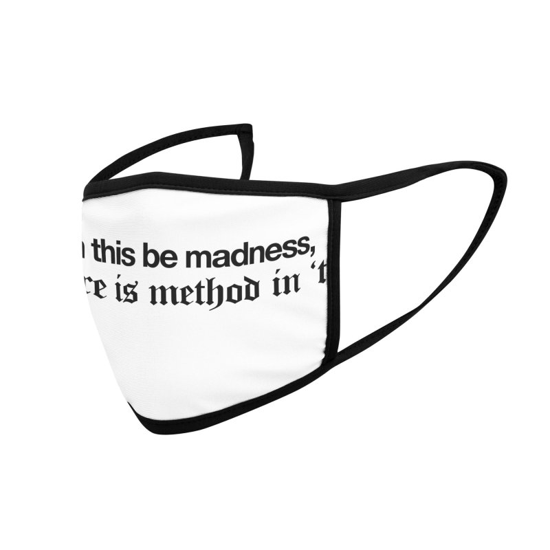 Though this be madness (mask white) Accessories Face Mask by Shirtspeare