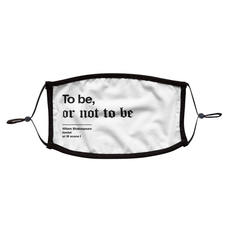 To be or not to be (mask white) Accessories Face Mask by Shirtspeare