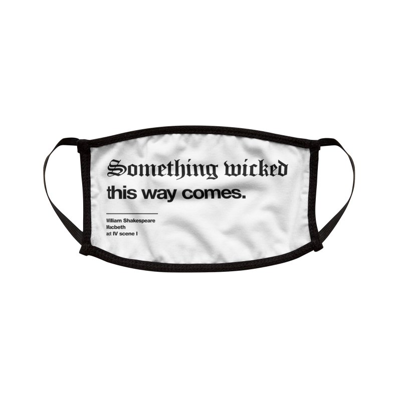 Something wicked this way comes (mask white) Accessories Face Mask by Shirtspeare