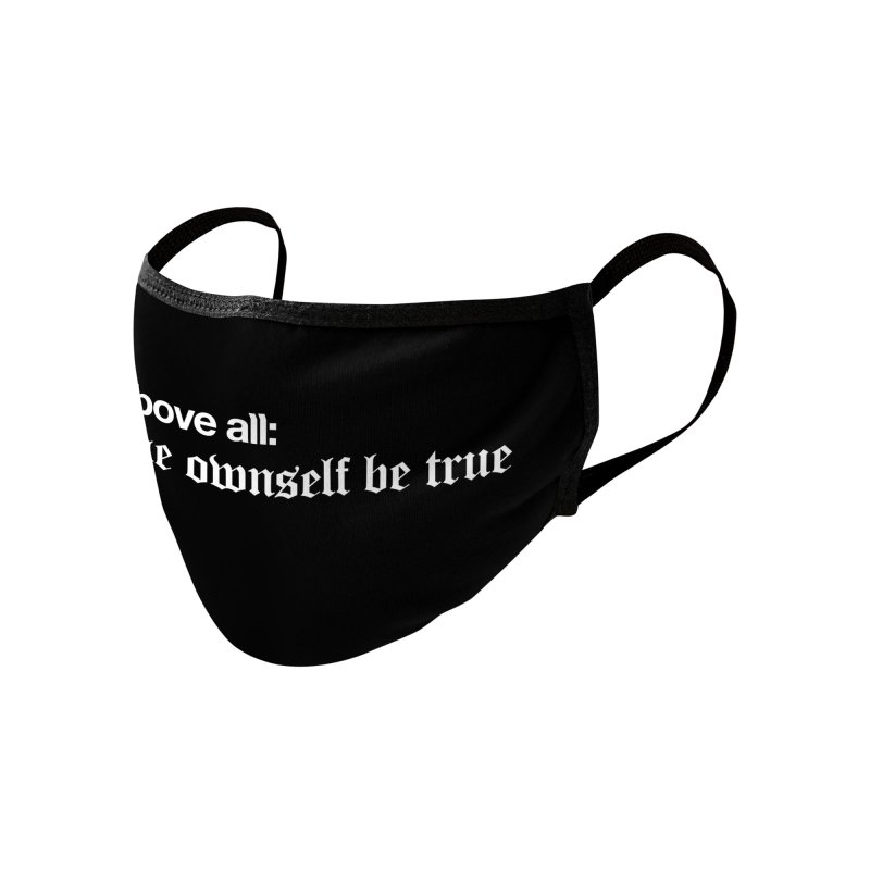 To thine own self be true (mask black) Accessories Face Mask by Shirtspeare