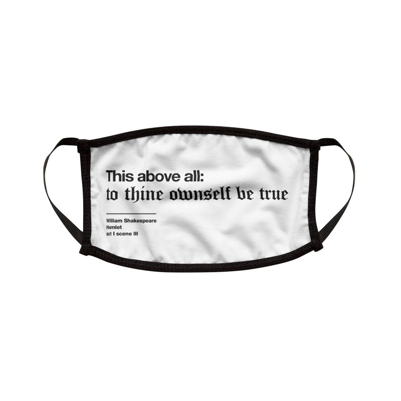 To thine own self be true (mask white) Accessories Face Mask by Shirtspeare