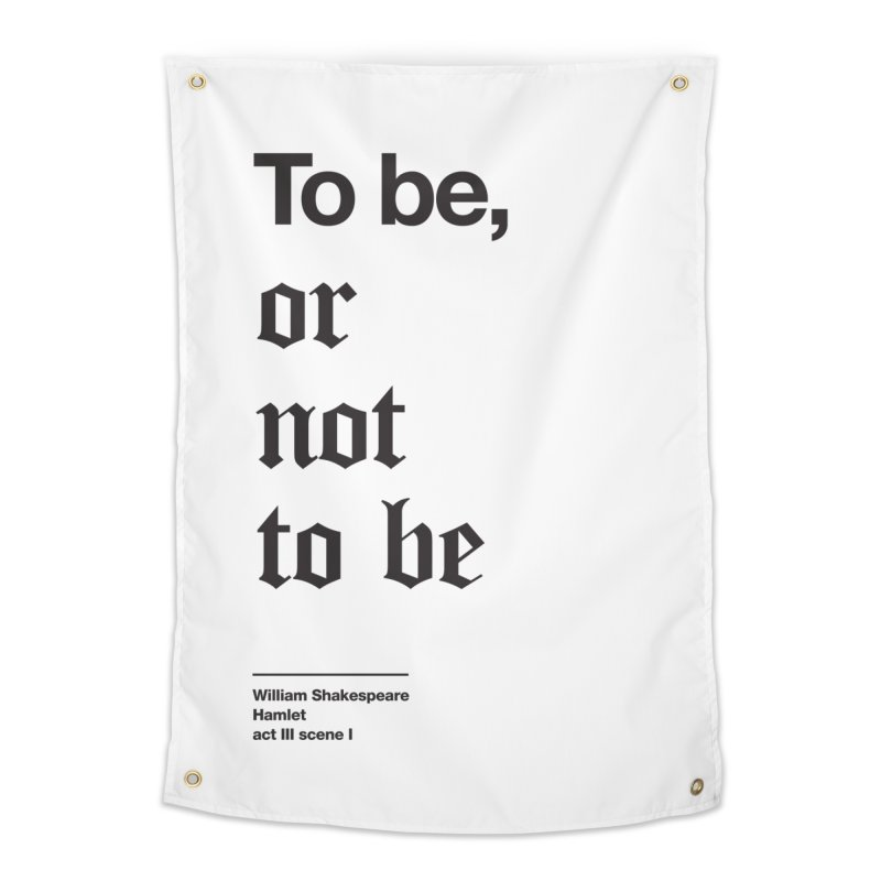To be, or not to be (black) Home Tapestry by Shirtspeare