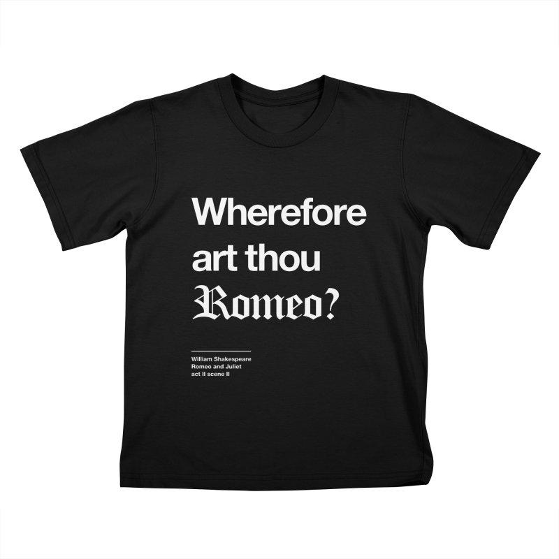 Wherefore art thou Romeo? Kids T-Shirt by Shirtspeare