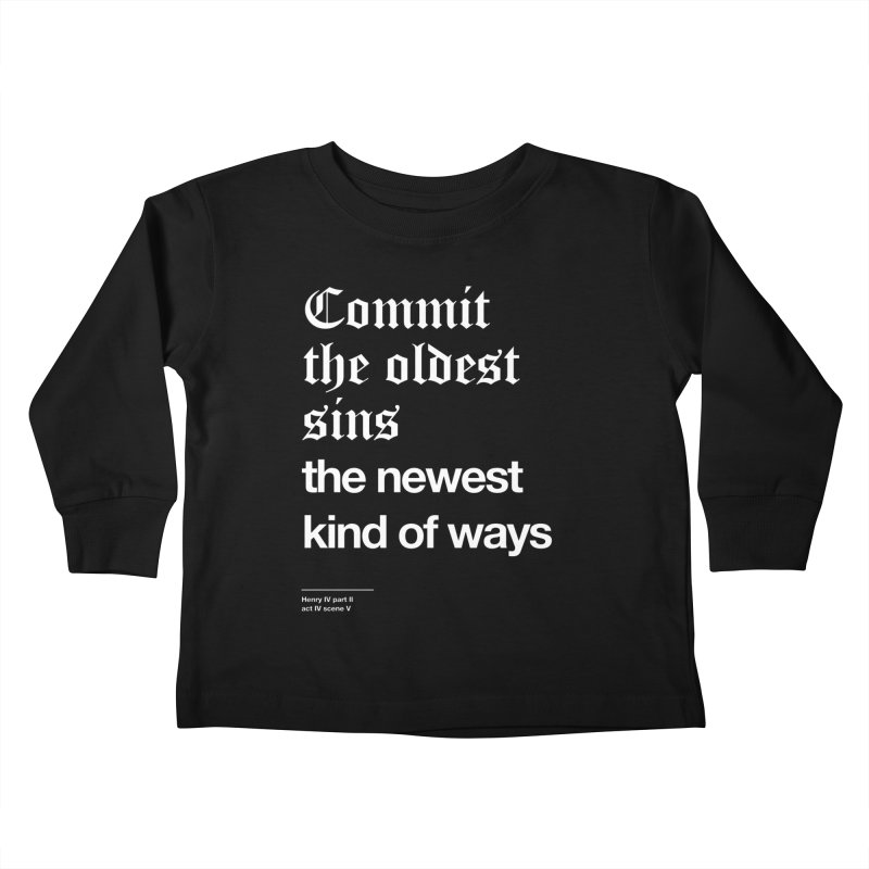 Commit the oldest sins Kids Toddler Longsleeve T-Shirt by Shirtspeare