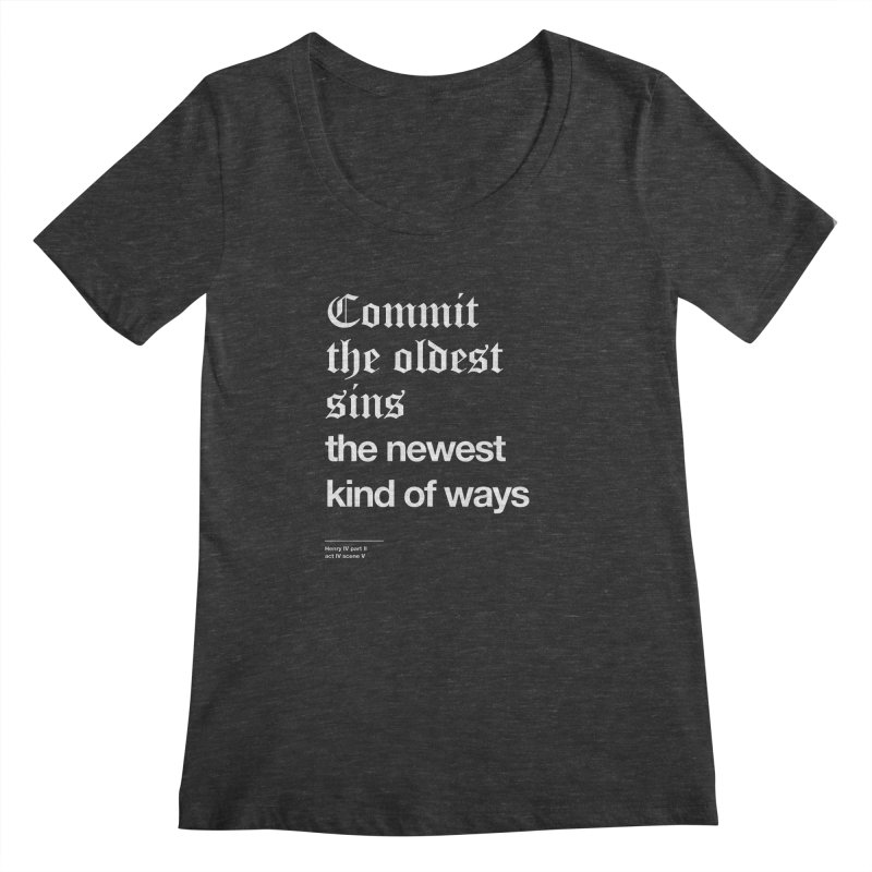 Commit the oldest sins Women's Scoopneck by Shirtspeare