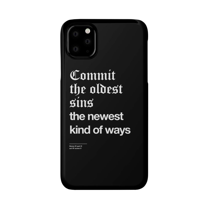 Commit the oldest sins Accessories Phone Case by Shirtspeare