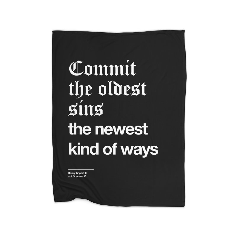 Commit the oldest sins Home Fleece Blanket Blanket by Shirtspeare
