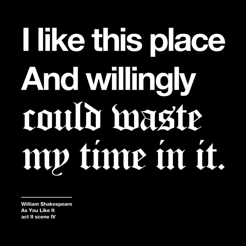 I like this place And willingly could waste my time in it. Men's T-shirt by Shirtspeare