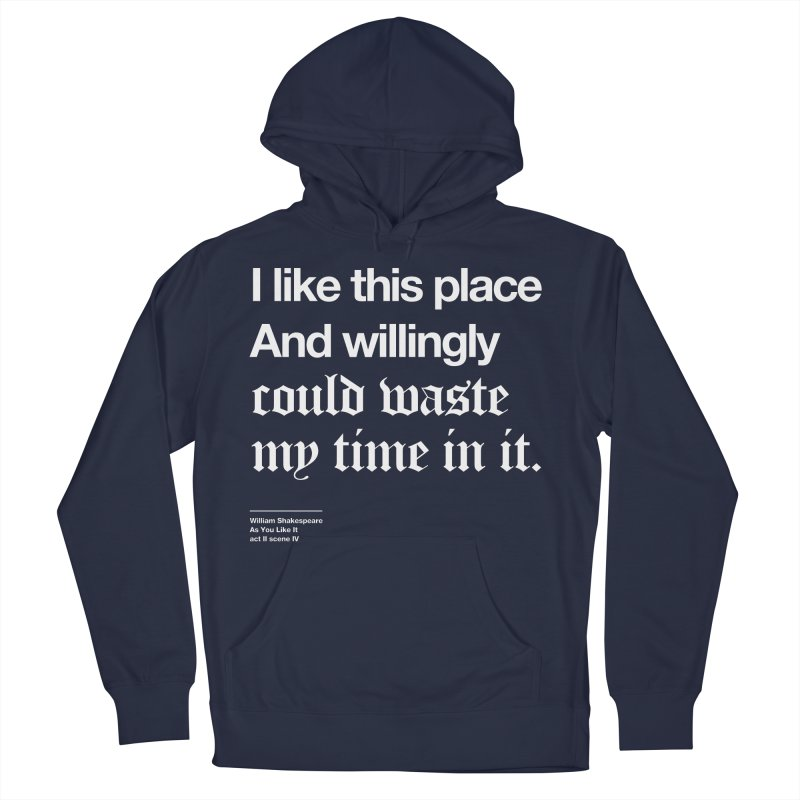 I like this place And willingly could waste my time in it. Men's Pullover Hoody by Shirtspeare