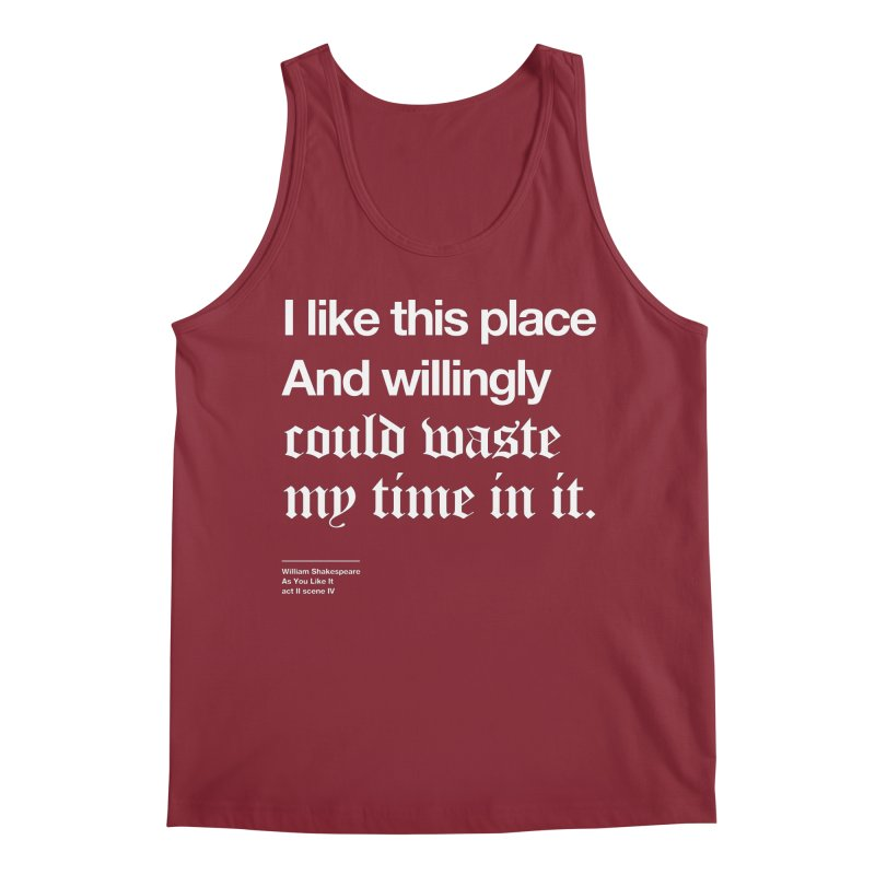 I like this place And willingly could waste my time in it. Men's Tank by Shirtspeare