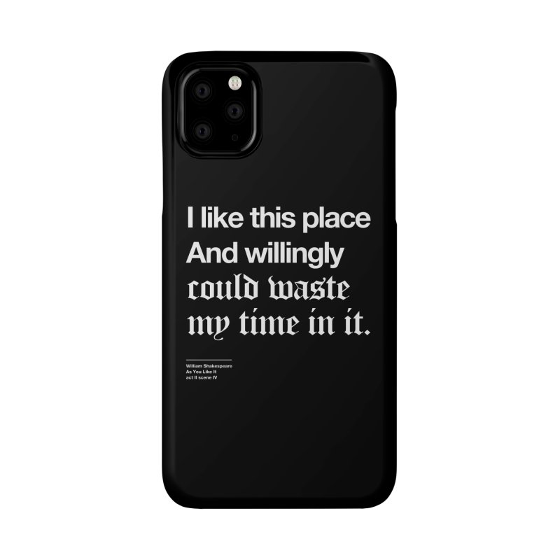 I like this place And willingly could waste my time in it. Accessories Phone Case by Shirtspeare