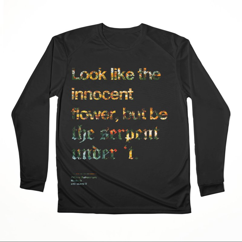 Look like the innocent flower, but be the serpent under 't. Men's Longsleeve T-Shirt by Shirtspeare