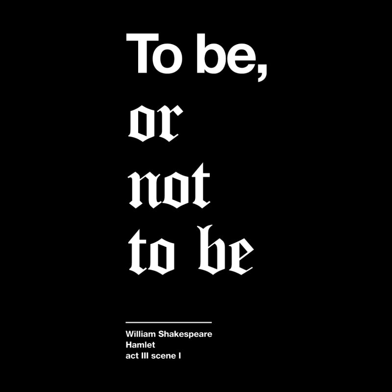To be, or not to be Men's T-Shirt by Shirtspeare