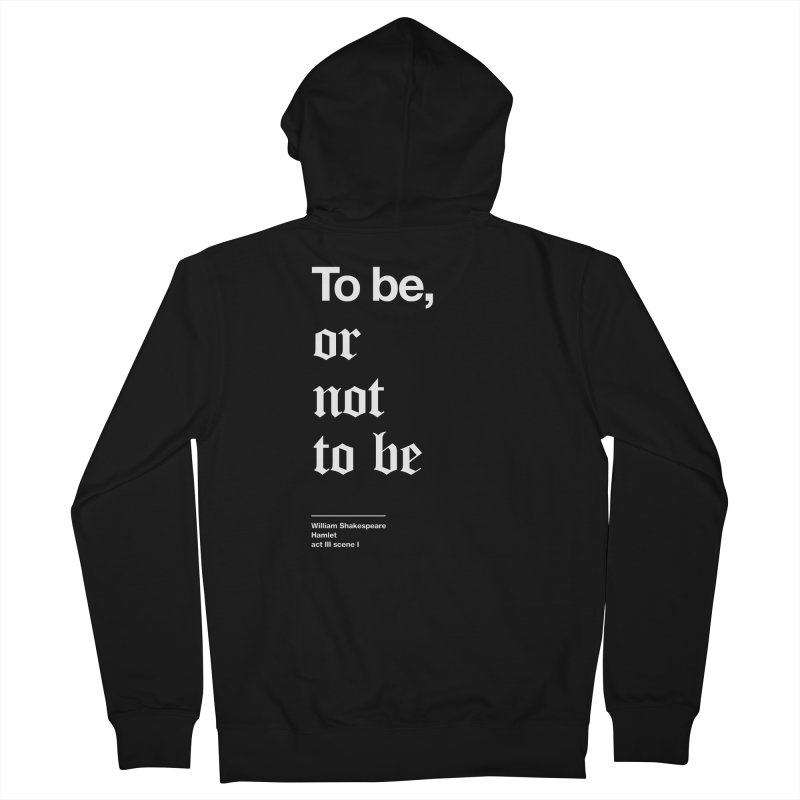 To be, or not to be Men's French Terry Zip-Up Hoody by Shirtspeare