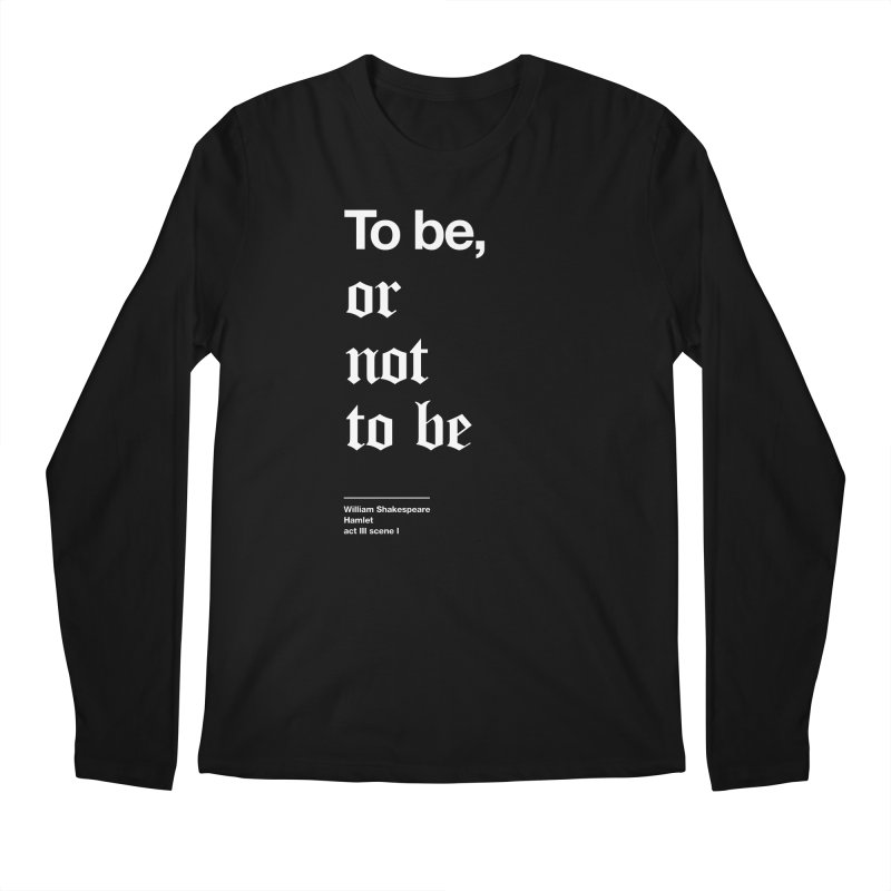 To be, or not to be Men's Regular Longsleeve T-Shirt by Shirtspeare