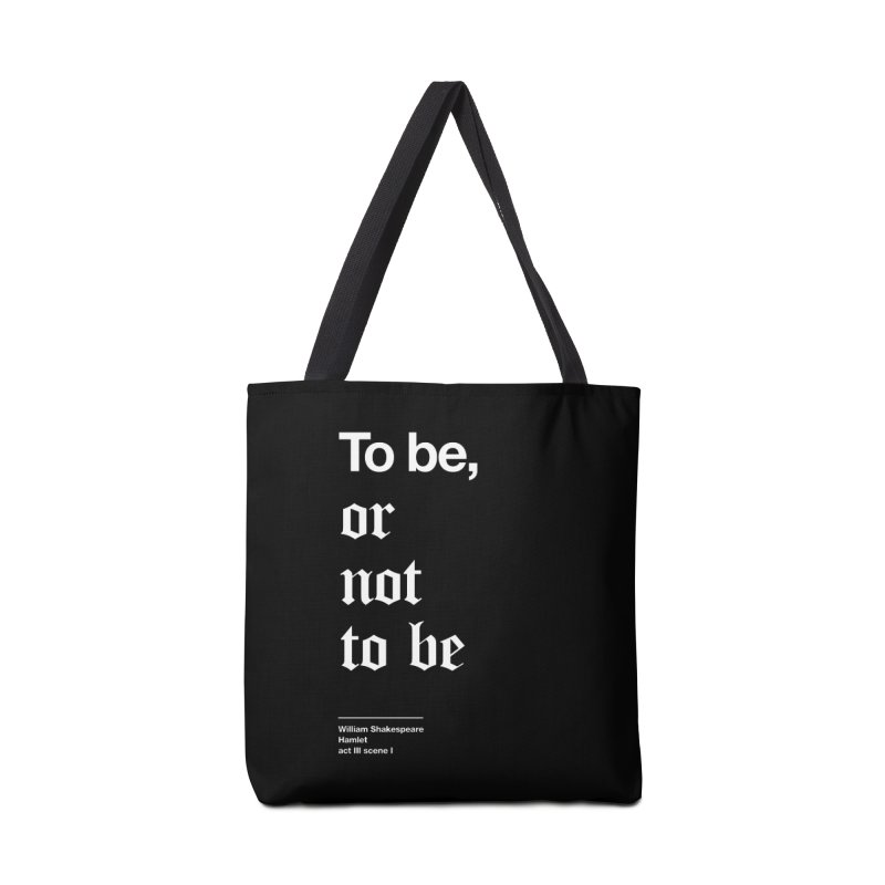 To be, or not to be Accessories Bag by Shirtspeare
