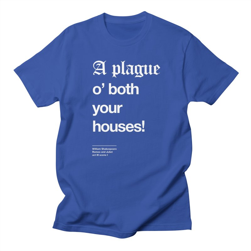 A plague o' both your houses! Men's T-Shirt by Shirtspeare