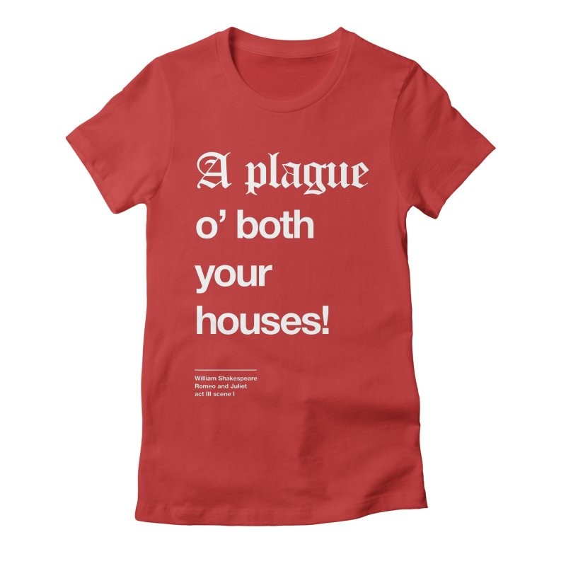 A plague o' both your houses! Women's Fitted T-Shirt by Shirtspeare