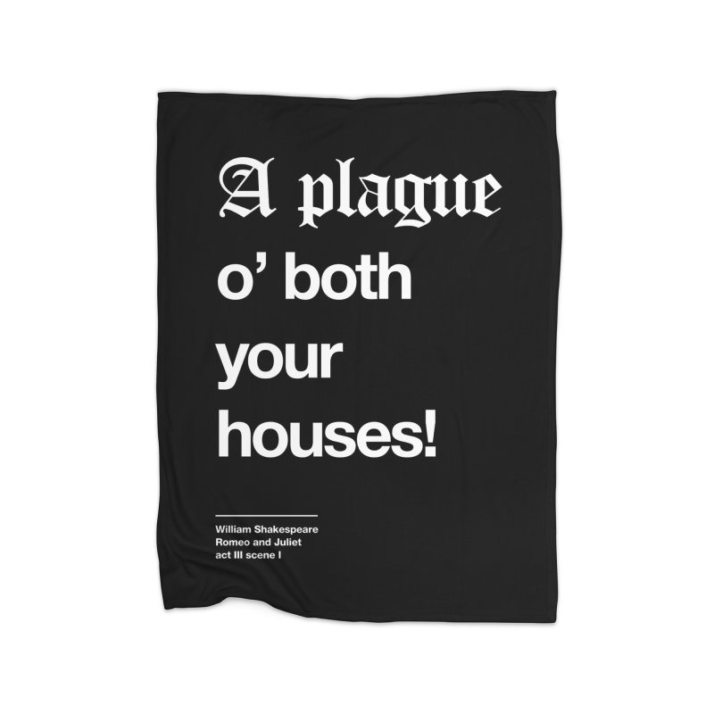 A plague o' both your houses! Home Fleece Blanket Blanket by Shirtspeare